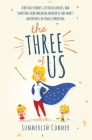 The Three of Us: A Brutally Honest, Often Hilarious, and Sometimes Heartbreaking Memoir of One Mom's Adventures in Single Parenting Cover Image