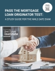 Pass the Mortgage Loan Originator Test: A Study Guide for the NMLS SAFE Exam Cover Image
