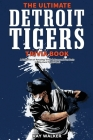 The Ultimate Detroit Tigers Trivia Book: A Collection of Amazing Trivia Quizzes and Fun Facts for Die-Hard Tigers Fans! Cover Image