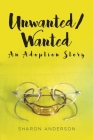 Unwanted/Wanted: An Adoption Story Cover Image