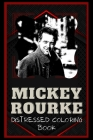 Mickey Rourke Distressed Coloring Book: Artistic Adult Coloring Book Cover Image