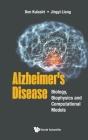 Alzheimer's Disease: Biology, Biophysics and Computational Models Cover Image