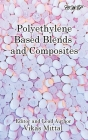 Polyethylene Based Blends and Composites (Polymer Science) Cover Image