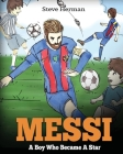 Messi: A Boy Who Became A Star. Inspiring children book about Lionel Messi - one of the best soccer players in history. (Socc Cover Image