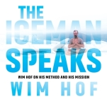 The Iceman Speaks: Wim Hof on His Method and His Mission Cover Image