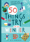 Adventure Journal: 50 Things to Try in the Winter Cover Image
