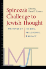 Spinoza's Challenge to Jewish Thought: Writings on His Life, Philosophy, and Legacy (Brandeis Library of Modern Jewish Thought) Cover Image