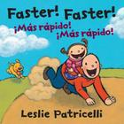 Faster! Faster!/Mas Rapido!  Mas Rapido! (Leslie Patricelli board books) Cover Image