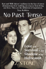 No Past Tense: Love and Survival in the Shadow of the Holocaust Cover Image
