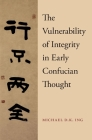 The Vulnerability of Integrity in Early Confucian Thought Cover Image