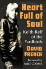 Heart Full of Soul: Keith Relf of the Yardbirds Cover Image
