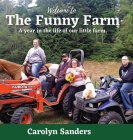 Welcome to The Funny Farm: A Year in the Life of our Little Farm Cover Image