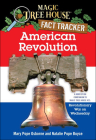 American Revolution: A Nonfiction Companion to Magic Tree House #22: Revolutionary War on Wednesday (Magic Tree House Fact Tracker #11) Cover Image