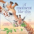 A Moment Like This: A story of love between parent and child Cover Image