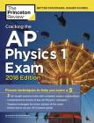 Cracking the AP Physics 1 Exam, 2018 Edition: Proven Techniques to Help You Score a 5 (College Test Preparation) Cover Image