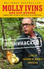 Bushwhacked: Life in George W. Bush's America Cover Image