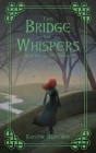 The Bridge of Whispers Cover Image