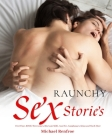 Raunchy Sex Stories: First Time, BDSM, Threesomes, Bisexual, Milfs, Anal Sex, Gangbang, Lesbian and Much More Cover Image