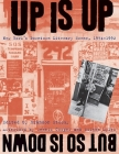 Up Is Up, But So Is Down: New York's Downtown Literary Scene, 1974-1992 Cover Image