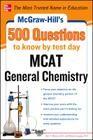 McGraw-Hill's 500 MCAT General Chemistry Questions to Know by Test Day Cover Image