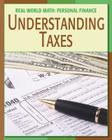 Understanding Taxes (Real World Math: Personal Finance) Cover Image