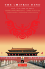 The Chinese Mind: Understanding Traditional Chinese Beliefs and Their Influence on Contemporary Culture Cover Image
