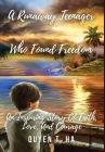 A Runaway Teenager: Who Found Freedom Cover Image