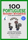 100 Portuguese Short Stories for Beginners Learn Portuguese with Stories Including Audiobook: Portuguese Edition Foreign Language Book 1 Cover Image