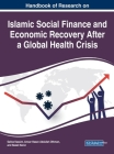 Handbook of Research on Islamic Social Finance and Economic Recovery After a Global Health Crisis Cover Image