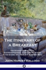 The Itinerary of a Breakfast: The Stages of Digestion; Gastro-Intestinal Care and Nutrition in the Eating of a Healthy Morning Meal Cover Image