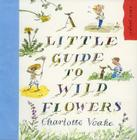 A Little Guide to Wild Flowers Cover Image