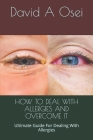 How to Deal with Allergies and Overcome It: Ultimate Guide For Dealing With Allergies Cover Image