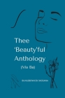 Thee 'Beauty'ful Anthology (Ma Ba): A Collection Of Essays And Poems Cover Image