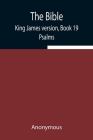 The Bible, King James version, Book 19; Psalms Cover Image