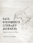 Saul Steinberg's Literary Journeys: Nabokov, Joyce, and Others Cover Image