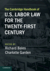 The Cambridge Handbook of U.S. Labor Law for the Twenty-First Century Cover Image