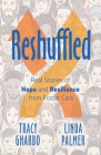 Reshuffled: Stories of Hope and Resilience from Foster Care Cover Image