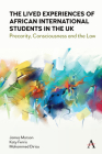The Lived Experiences of African International Students in the UK: Precarity, Consciousness and the Law Cover Image
