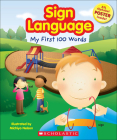Sign Language: My First 100 Words [With ASL Alphabet] Cover Image