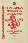 Hungarian Specialties Cookery Book (Cooking in America) Cover Image