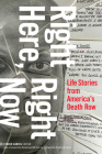 Right Here, Right Now: Life Stories from America's Death Row Cover Image