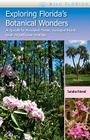 Exploring Florida's Botanical Wonders: A Guide to Ancient Trees, Unique Flora, and Wildflower Walks (Wild Florida) Cover Image