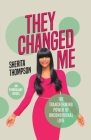 They Changed Me: The Transforming Power of Unconditional Love Cover Image