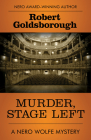 Murder, Stage Left (Nero Wolfe Mysteries #12) Cover Image