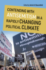 Contending with Antisemitism in a Rapidly Changing Political Climate (Studies in Antisemitism) Cover Image