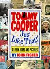 Tommy Cooper 'Jus' Like That!': A Life in Jokes and Pictures Cover Image