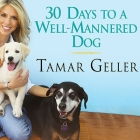 30 Days to a Well-Mannered Dog Lib/E: The Loved Dog Method Cover Image