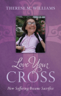 Love Your Cross: How Suffering Becomes Sacrifice Cover Image