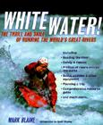 Whitewater!: The Thrill and Skill of Running the World's Great Rivers Cover Image