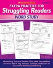 Extra Practice for Struggling Readers: Word Study: Motivating Practice Packets That Help Intermediate Students Learn Key Prefixes, Suffixes, and Roots to Succeed in Reading and Writing Cover Image